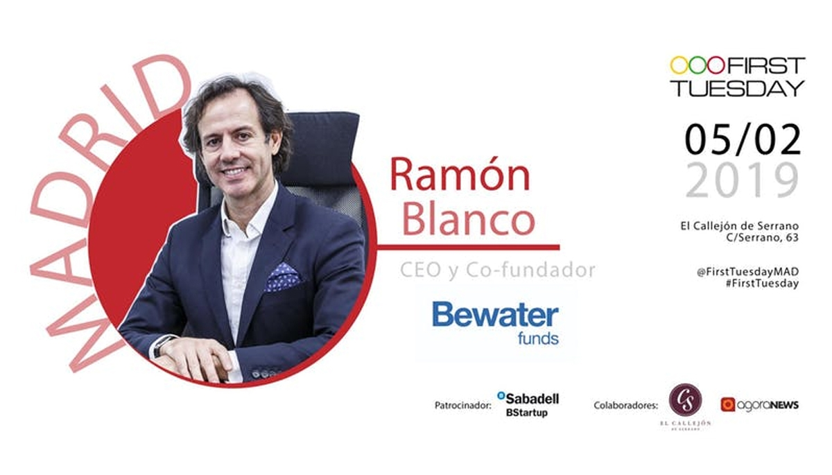 Ramón Blanco, Co- fundador y CEO de Bewater Funds, en First Tuesday