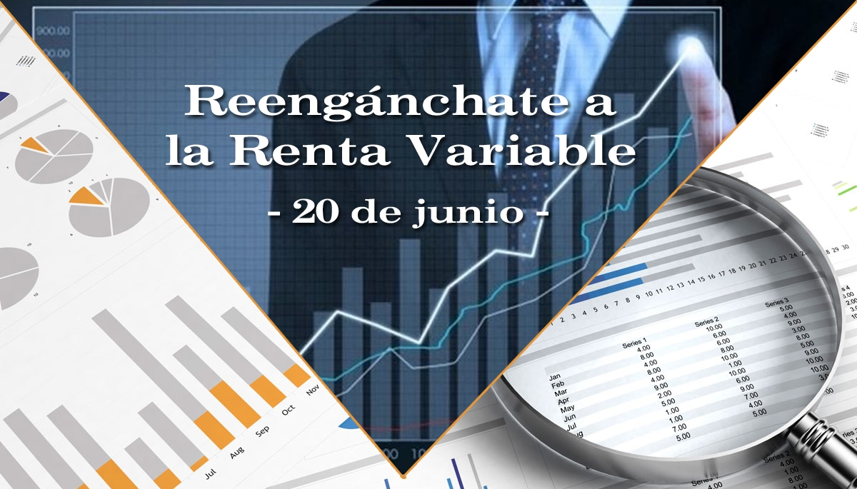 Reengánchate a la Renta Variable / 20 de junio